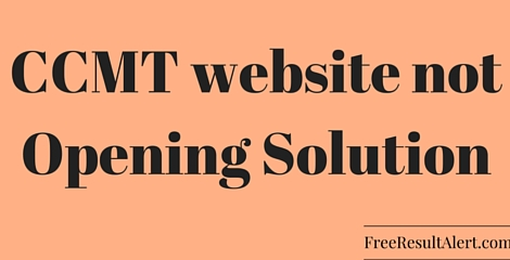 CCMT website not Opening or working Solution
