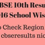 {28 May}CBSE 10th Result 2016 School Wise | Region Wise @ cbseresults nic.in