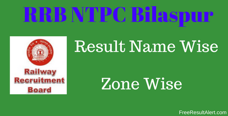 RRB NTPC Bilaspur Result Name Wise 2016
