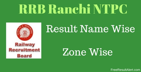 RRB Ranchi NTPC Result Name Wise 2016